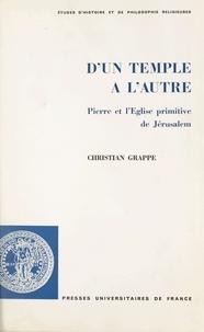 Christian Grappe et  Faculté de théologie protestan - D'un Temple à l'autre - Pierre et l'Église primitive de Jérusalem.