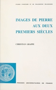 Christian Grappe et Etienne Trocmé - Images de Pierre aux deux premiers siècles.