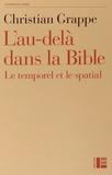 Christian Grappe - L'au-delà dans la Bible - Le temporel et le spatial.
