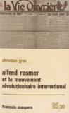 Christian Gras et Georges Haupt - Alfred Rosmer (1877-1964) et le mouvement révolutionnaire international.