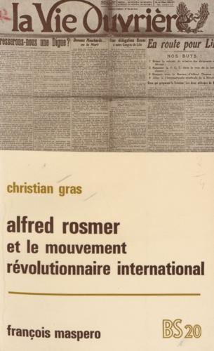 Alfred Rosmer (1877-1964) et le mouvement révolutionnaire international