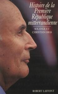 Christian Gras et Solange Gras - Histoire de la première République mitterrandienne.