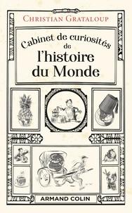 Christian Grataloup - Cabinet de curiosités de l'histoire du monde.