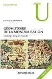 Christian Grataloup - Géohistoire de la mondialisation - Le temps long du monde.