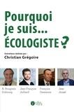 Christian Grégoire - Pourquoi je suis... écologiste ?.