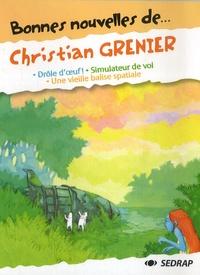 Christian Grenier - Bonnes nouvelles de... Christian Grenier - Drôle d'oeuf ! Simulateur de vol ; Une vieille balise spatiale.