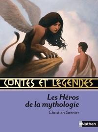 Christian Grenier - Contes et légendes des héros de la mythologie.