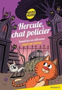 Christian Grenier - Hercule, chat policier  : Jumelles en détresse.