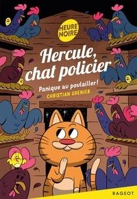 Christian Grenier - Hercule, chat policier  : Panique au poulailler !.