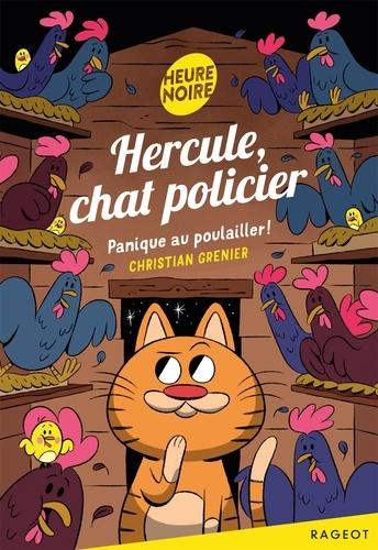 Hercule, chat policier  Panique au poulailler !