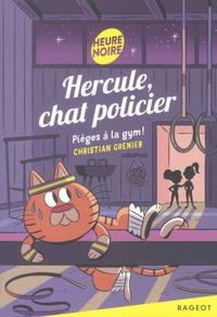 Christian Grenier - Hercule, chat policier  : Pièges à la gym !.