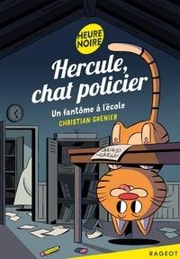 Christian Grenier - Hercule, chat policier - Un fantôme à l'école.