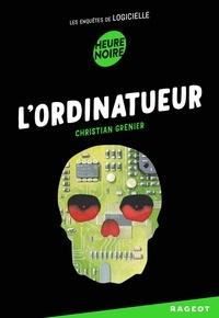 Christian Grenier - L'ordinatueur - Les enquêtes de Logicielle.