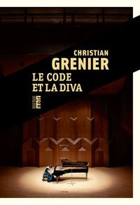 Christian Grenier - Le code et la diva.