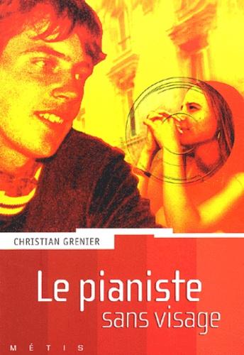 Christian Grenier - Le pianiste sans visage.
