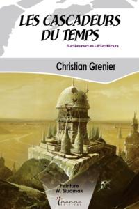 Christian Grenier - Les cascadeurs du temps.