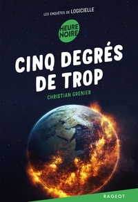 Christian Grenier - Les enquêtes de Logicielle  : Cinq degrés de trop.