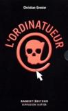 Christian Grenier - Les enquêtes de Logicielle  : Coffret en 2 volumes : L'Ordinatueur ; @ssassins.net.
