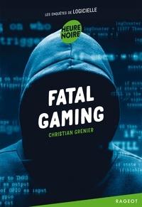 Christian Grenier - Les enquêtes de Logicielle  : Fatal gaming.