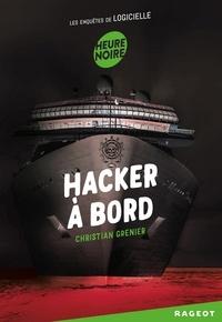 Christian Grenier - Les enquêtes de Logicielle  : Hacker à bord.
