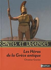 Christian Grenier - Les Héros de la Grèce antique.