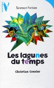 Christian Grenier - Les lagunes du temps.