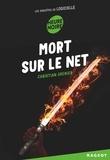 Christian Grenier - Mort sur le net - Les enquêtes de Logicielle.