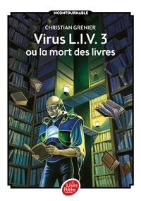 Livres audio en français à téléchargement gratuit mp3 Virus L.I.V.3 ou la mort des livres par Christian Grenier