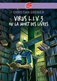 Christian Grenier - Virus L.I.V. 3 ou La mort des livres.