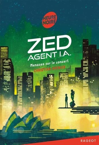Zed, agent I.A.. Menaces sur le concert