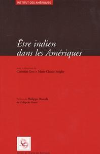 Christian Gros et Philippe Descola - Etre indien dans les Amériques - Spoliations et résistance, Mobilisations etniques et politiques du multiculturalisme.