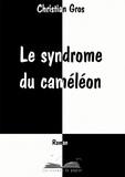 Christian Gros - Le syndrome du caméléon.