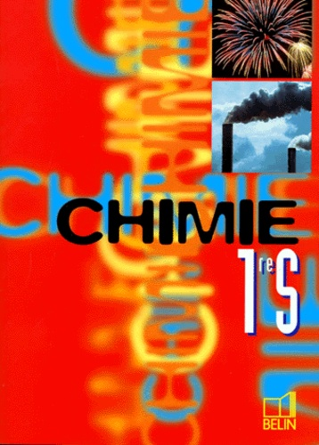 Christian Grossetête et  Collectif - Chimie, 1re S.