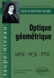 Christian Grossetête et Pascal Olive - Optique géométrique MPSI-PCSI - Cours et exercices corrigés.