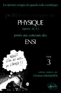 Deedr.fr PROBLEMES CORRIGES DE PHYSIQUE OPTIONS M, P POSES AUX CONCOURS DES ENSI. Tome 3 Image