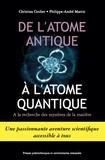 Christian Gruber et Philippe-André Martin - De l'atome antique à l'atome quantique - A la recherche des mystères de la matière.