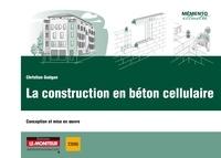 Christian Guegan - La construction en béton cellulaire - Conception et mise en oeuvre.