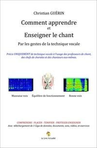 Christian Guérin - Comment apprendre et enseigner le chant.