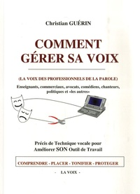 Christian Guérin - Comment gérer sa voix. 1 CD audio