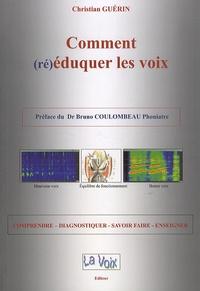 Christian Guérin - Comment (ré)éduquer les voix. 1 Cédérom
