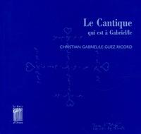 Christian Guez Ricord - Le Cantique qui est à Gabriel/le.