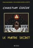 Christian Guigue - Le maître secret.