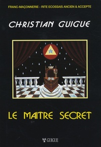 Christian Guigue - Le maître secret.