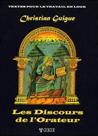 Christian Guigue - Les Discours de l'Orateur.