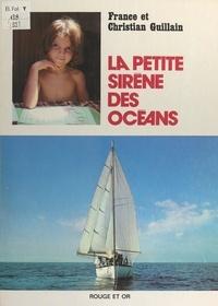 Christian Guillain et France Guillain - La petite sirène des océans.