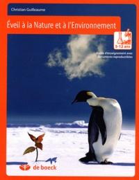 Christian Guilleaume - Eveil à la nature et à l'environnement - Guide d'enseignement avec documents reproductibles 5-12 ans.