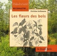 Christian Guilleaume - Les fleurs des bois.