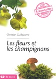 Christian Guilleaume - Les fleurs et les champignons.