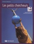Christian Guilleaume - Les petits chercheurs 10-12 ans - Guide d'enseignement avec documents reproductibles.