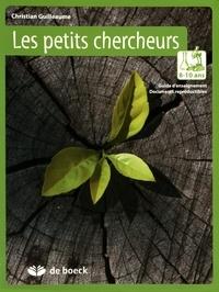 Christian Guilleaume - Les petits chercheurs 8-10 ans - Guide d'enseignement avec documents reproductibles.